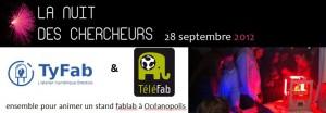 Tyfab et Téléfab à la nuit des chercheurs 2012